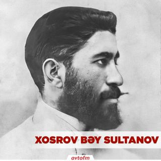 Xosrov bəy Sultanov | Respublika gününə özəl buraxılış #4