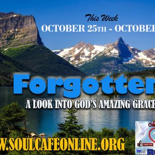 FORGOTTEN: A LOOK INTO GOD'S AMAZING GRACE PART 1