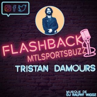Tristan D'Amours @FlashbackMsb