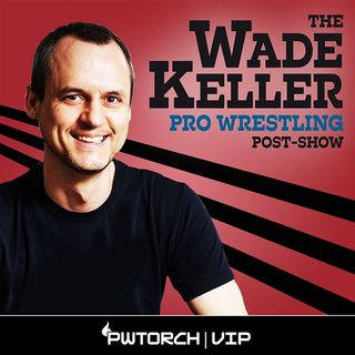 WKPWP - WWE Smackdown Post-Show w/Keller & Hazelwood & McDonald: On-site report, live callers, emails talking Becky, Heyman-Reigns intrigue