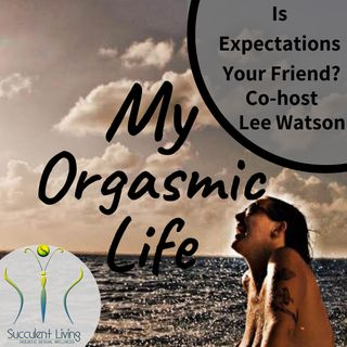 Expectation is it really your friend - Might Men Series w/ co-host Lee Watson