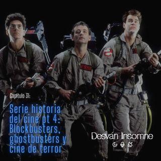Capítulo 31: Serie Historia del Cine pt.4- Blockbusters, ghostbusters y cine de terror
