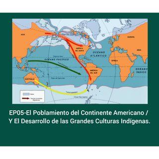 EP05- El Poblamiento del Continente Americano Y El desrrollo de las Grandes Culturas Indígenas.