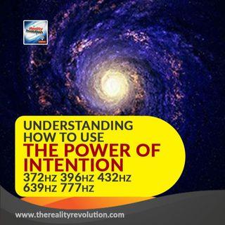 Understanding the Power of Intention in Reality Transurfing 372hz 396 hz 432 hz  639 hz 777 hz