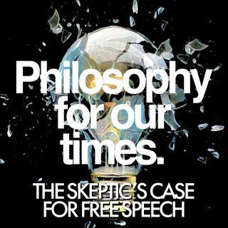 The Skeptic's Case for Free Speech   Michael Shermer
