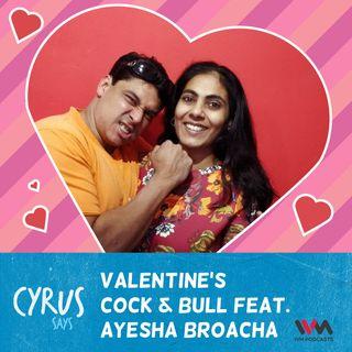Ep. 241: Valentine's Cock & Bull feat. Ayesha Broacha