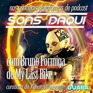 Sons Daqui com Bruno formiga do My Last Bike