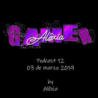 AlexiaGamer_podcast12_03mar19
