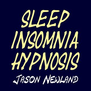 #113 Deep Sleep Whisper Hypnosis (Jason Newland) (9th July 2019)