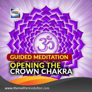Guided Meditation: Opening Your Crown Chakra