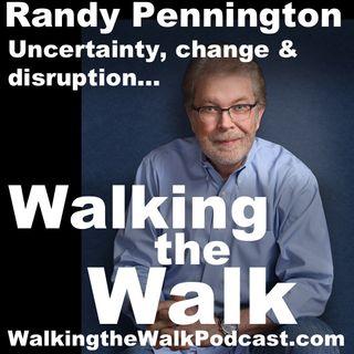 032 Randy Pennington - Leading through uncertainty, change and disruption
