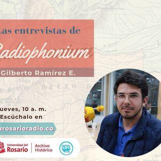 Las entrevistas de Radiophonium con Gilberto Ramírez E.