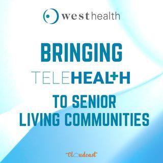 Bringing TeleHealth to Senior Living Communities