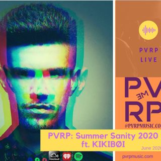 PVRP Music: Summer Sanity 2020 Ft. KIKIBØI (House, Techno, & Bass)