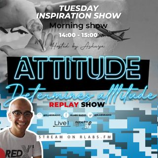 Attitude dertermines alttitude (replay Show)
