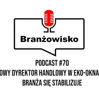 Branżowisko #70 - Nowy dyrektor handlowy w Eko-Oknach. Branża się stabilizuje
