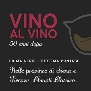 S1 E7 | Nelle province di Siena e Firenze. Chianti Classico