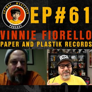 AWP EP0:61 Vinnie Fiorello of Paper And Plastik Records and Less Than Jake.