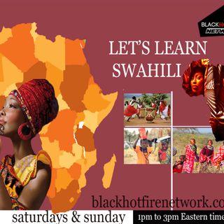 SWAHILI CLASS JUNE 15TH -BLACK HOT FIRE NETWORK