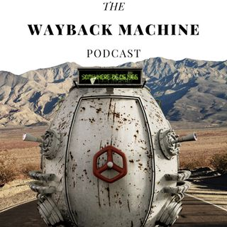 The Wayback Machine Podcast