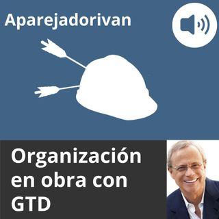 Organizacion en obra con GTD