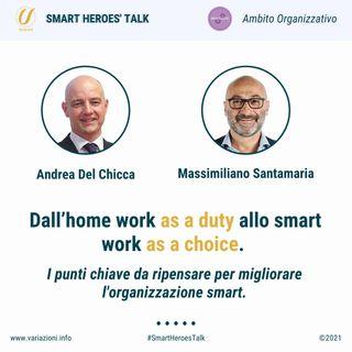 Dall'home work as a duty allo smart work as a choice. I punti chiave da ripensare per migliorare l'organizzazione smart.