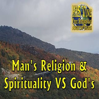 Man's Religion & Spirituality VS God's