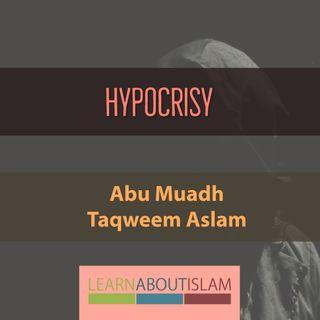 Hypocrisy - Abu Muadh