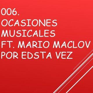 007. Ocasiones Musicales Ft Mario Maclov Parte 1