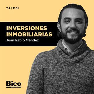 T2. Episodio 1 - Inversiones Inmobiliarias con Juan Pablo Méndez