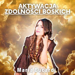 Aktywacja zdolnosci boskich - przezycia duchowe i wizje - odp. na pytania od Marii Bucardi