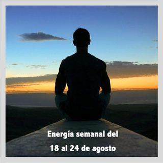 Energía de la semana 34 Año 2019: Del 18/08 hasta el 24/08