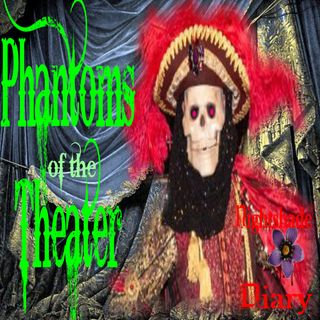Phantoms of the Theater | True Ghost Stories | Podcast