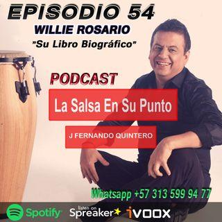 """EPISODIO 54-Willie Rosario """"Su Libro Biográfico"""""""