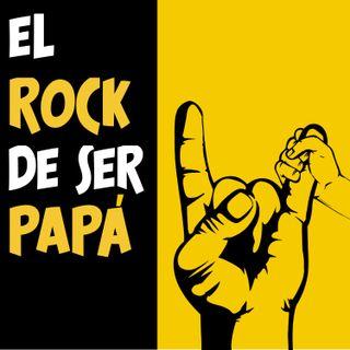 El Rock de ser Papá Ep. 05 - con Luis Sánchez