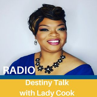 Destiny Talk Live With Lady Cook