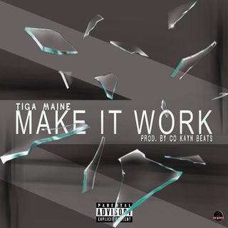 Tiga Maine- Make It Work (South Africa BME Artist)