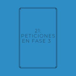 """Experimento #EnPantufla 21 - """"Peticiones en fase 3"""""""