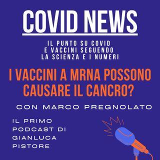 Episodio 7: I Vaccini a mRNA possono causare il cancro?