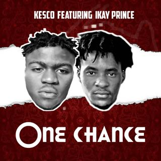 Kesco x ikay prince one more chance