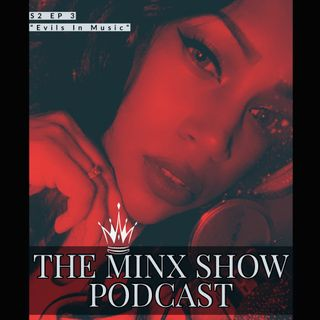The Minx Show Podcast: Evils In Music
