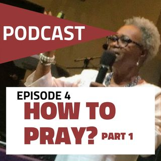 Episode 4: How To Pray?