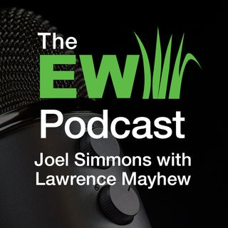 EW Podcast - Joel Simmons with Lawrence Mayhew