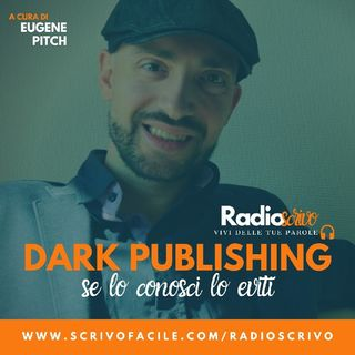 Episodio 30 - Dark Publishing - Se Lo Conosci Lo Eviti