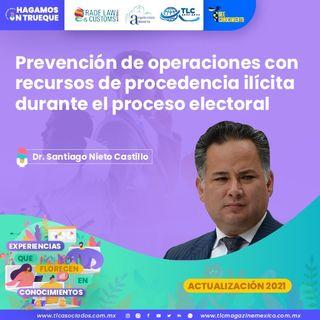 Episodio 159. Prevención de operaciones con recursos de procedencia ilícita durante el proceso electoral