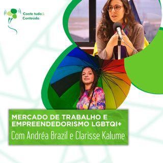 Episódio 37 - Mercado de Trabalho e Empreendedorismo LGBTQI+ - Andréa Brazil e Clarisse Kalume