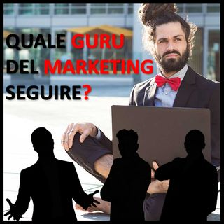 Quale Guru del Marketing seguire?
