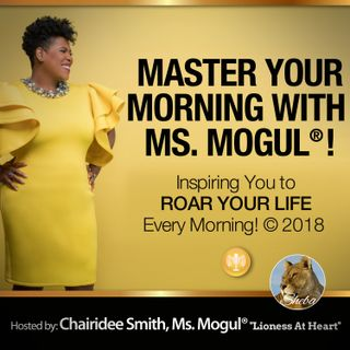 """Inaugural show of """"Master Your Morning with Ms.Mogul®""""."""