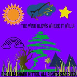 The Wind Blows Where It Wills By DJ.Shark Hitter