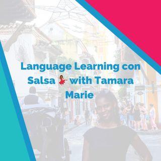 Bilingual Episode (Spanish): Language Learning con Salsa 💃🏾  with Tamara Marie
